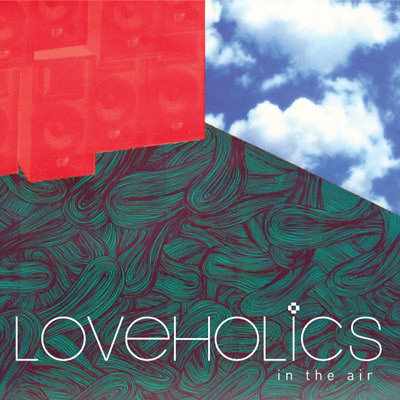 Loveholics - in the air (2009)